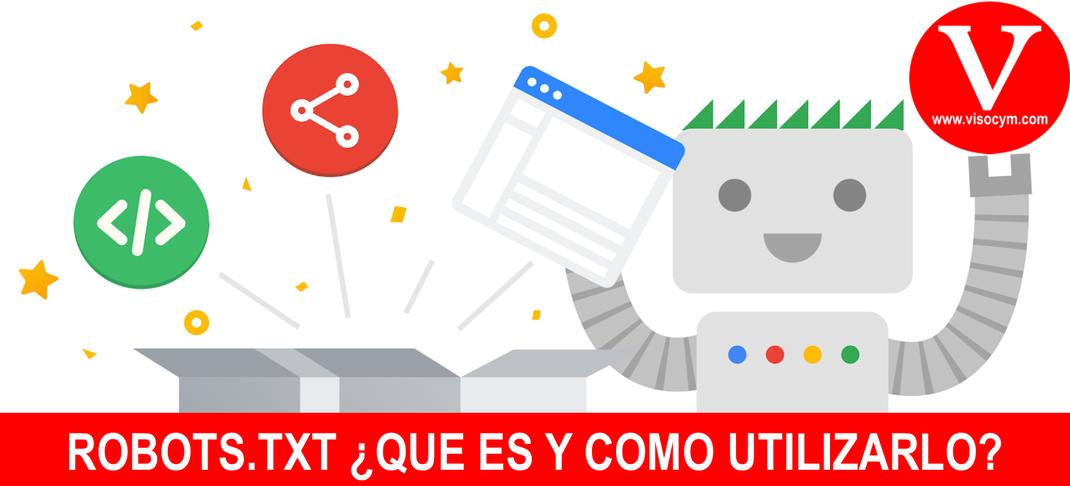 ROBOTS.TXT ¿QUE ES Y COMO UTILIZARLO?