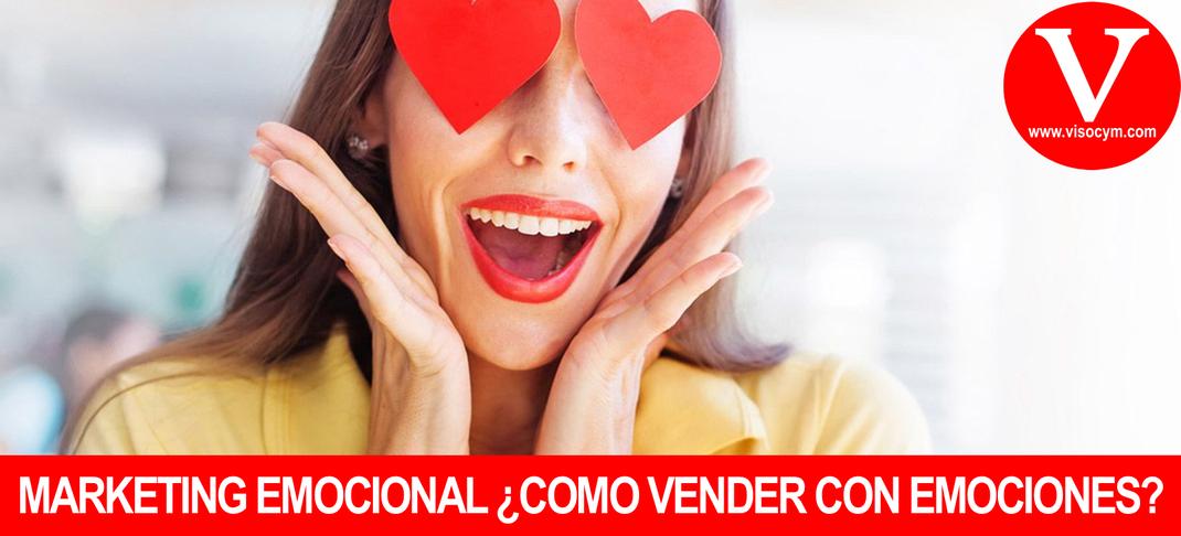 MARKETING EMOCIONAL ¿COMO VENDER CON EMOCIONES?