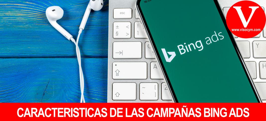 CARACTERISTICAS DE LAS CAMPAÑAS BING ADS