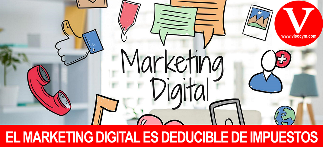 EL MARKETING DIGITAL ES DEDUCIBLE DE IMPUESTOS