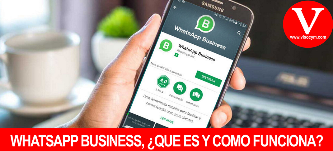 WHATSAPP BUSINESS, ¿QUE ES Y COMO FUNCIONA?