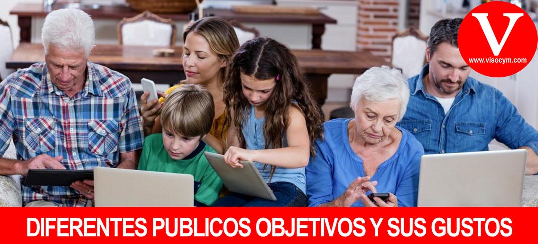 DIFERENTES PÚBLICOS OBJETIVOS Y SUS GUSTOS