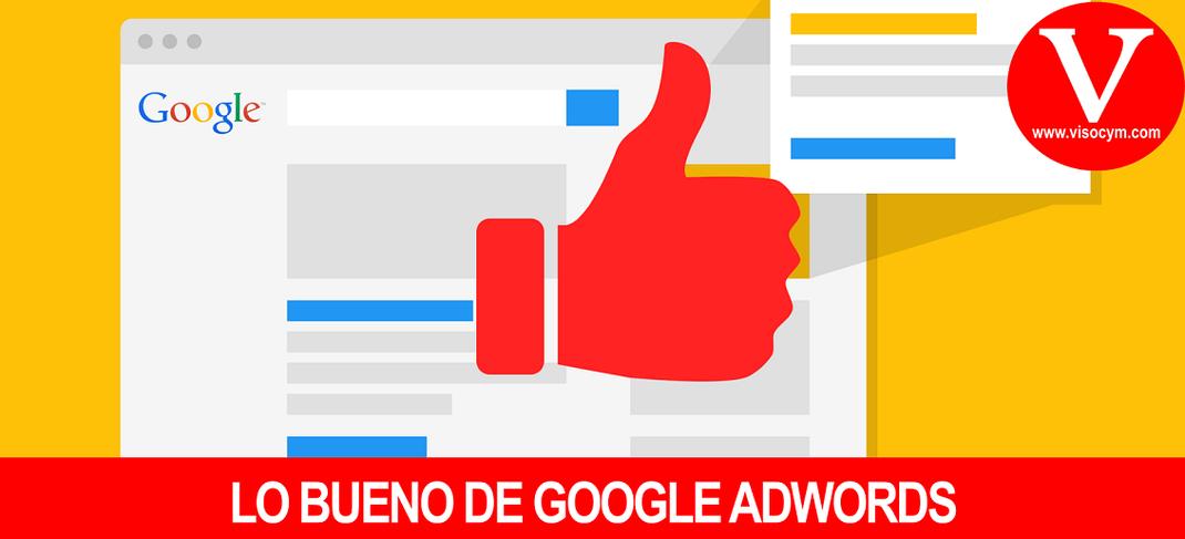 Lo bueno de Google Adwords ventajas