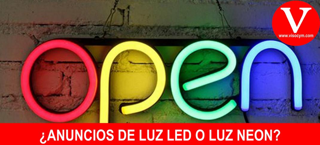 ¿ANUNCIOS DE LUZ LED O LUZ NEON?