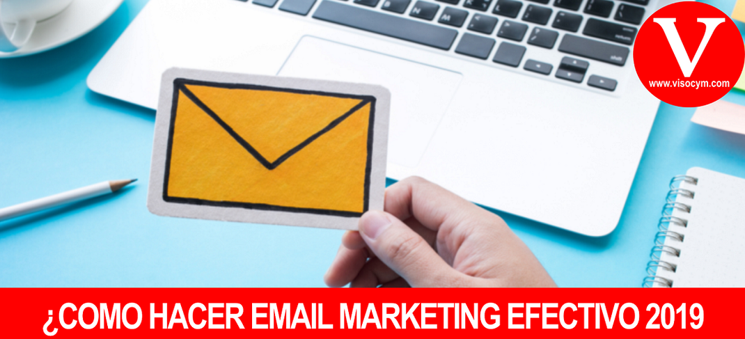 ¿COMO HACER EMAIL MARKETING EFECTIVO 2019