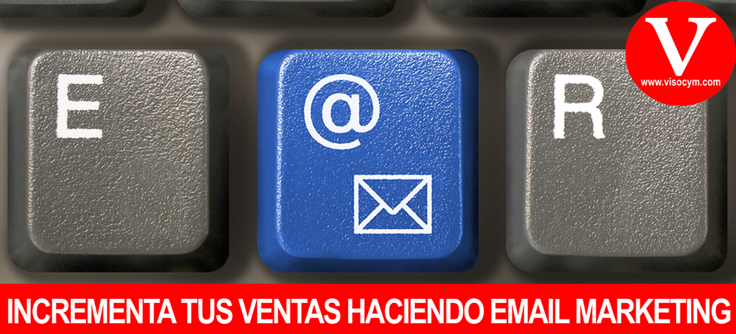 INCREMENTA TUS VENTAS HACIENDO EMAIL MARKETING