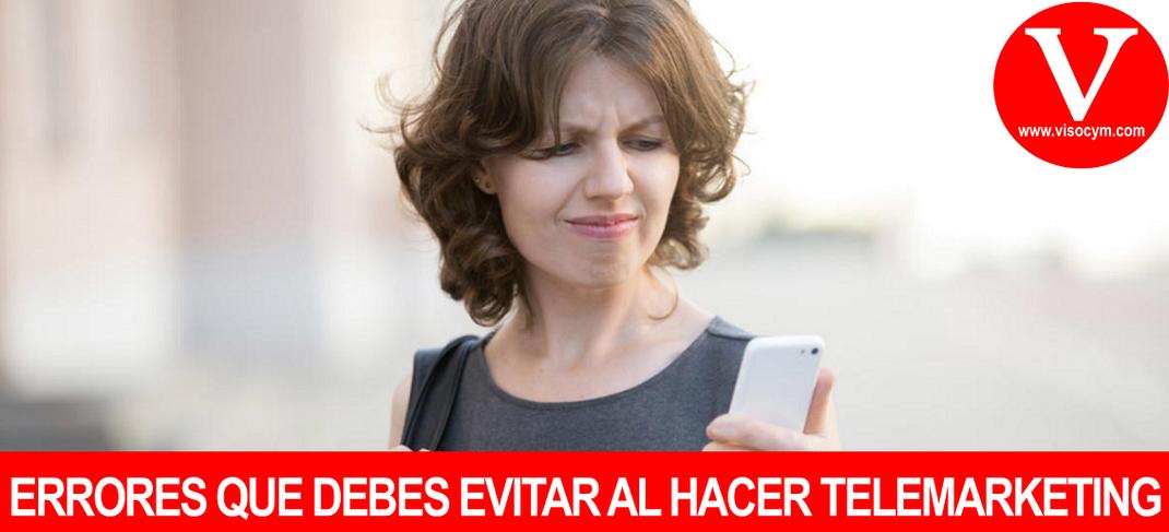 ERRORES QUE DEBES EVITAR AL HACER TELEMARKETING