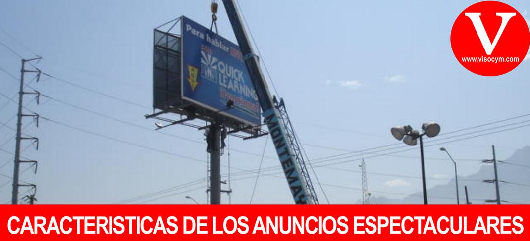 CARACTERÍSTICAS DE LOS ANUNCIOS ESPECTACULARES