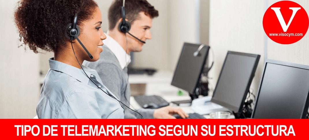 TIPO DE TELEMARKETING SEGÚN SU ESTRUCTURA