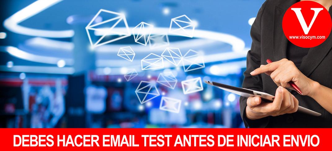 DEBES HACER EMAIL TEST ANTES DE INICIAR ENVIO