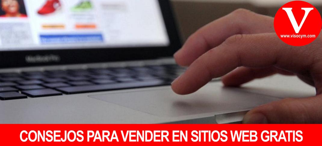 CONSEJOS PARA VENDER EN SITIOS WEB GRATIS