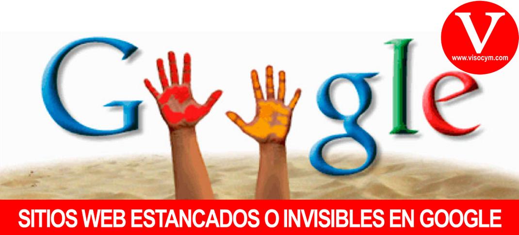SITIOS WEB ESTANCADOS O INVISIBLES EN GOOGLE