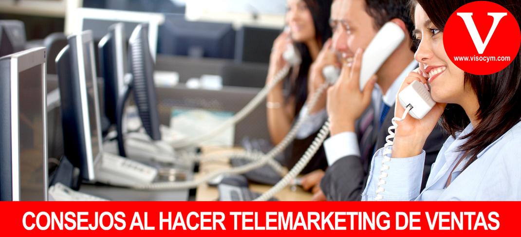 CONSEJOS AL HACER TELEMARKETING DE VENTAS