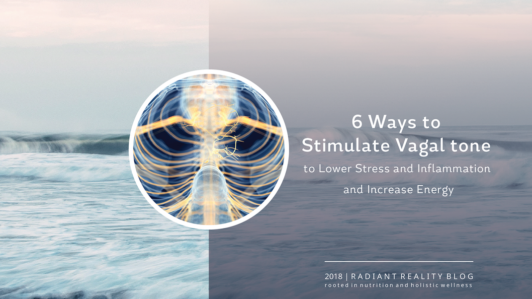 Radiant Reality Blog | Six Biohacks that Boost Vagal function