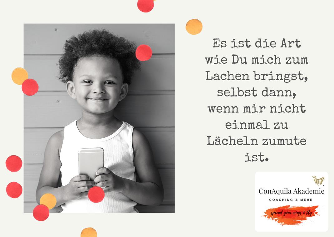 Es ist die Art, wie Du mich zum Lachen bringst. Inspirationen, ConAquila, Martina M. Schuster. Coaching Akademie, Bildquelle: Canva Pro.