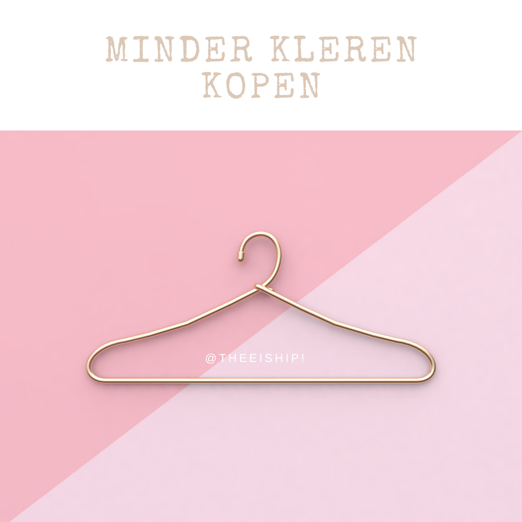Minder kleren kopen door minimalisme. By Thee is Hip!