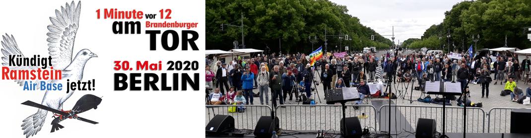 """30. Mai 2020 - Kundgebung in Berlin vor dem Brandenburger Tor """"Kündigt Air Base Ramstein jetzt!"""
