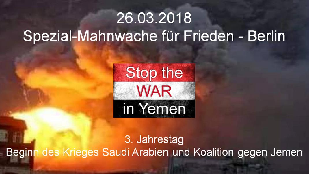 26.03.2018 - 3. Jahrestag Beginn des Krieges – Saudi Arabien und Koalition gegen Jemen