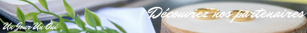 Découvrez nos partenaires pour votre mariage - Magazine Un Jour Un Oui