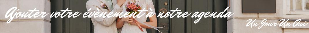 Ajouter votre évènement autour du mariage dans l'agenda du magazine Un Jour Un Oui