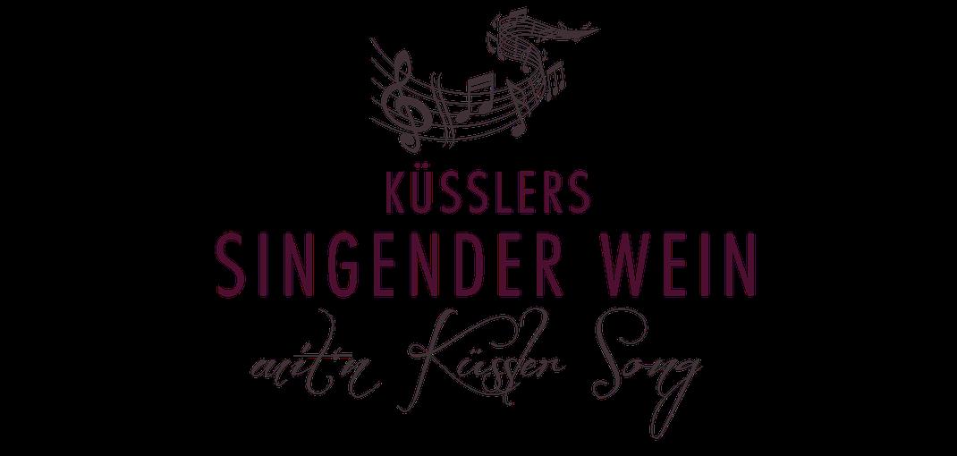 Küsslers Singender Wein mit dem Küssler Song