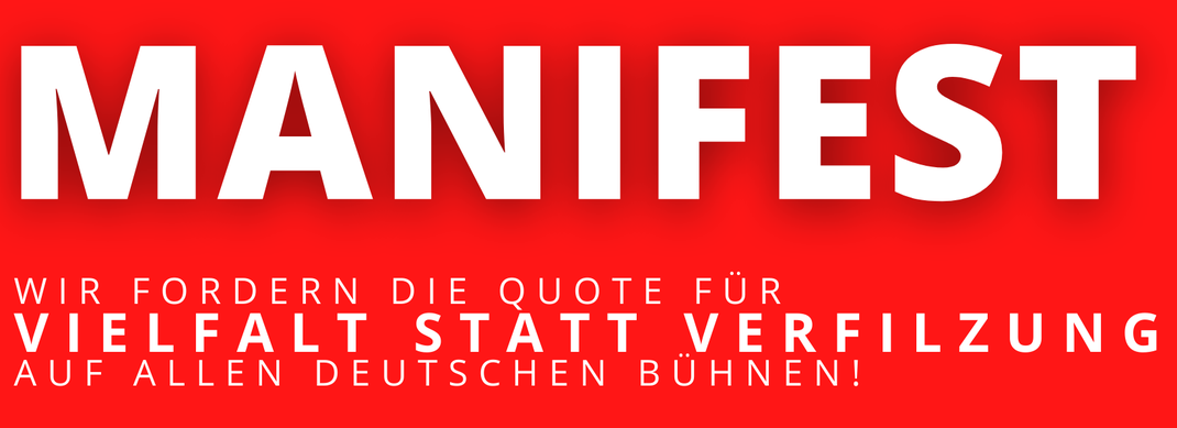 MANIFEST: Wir fordern die Quote für Vielfalt statt Vereinzelung auf allen deutschen Bühnen!