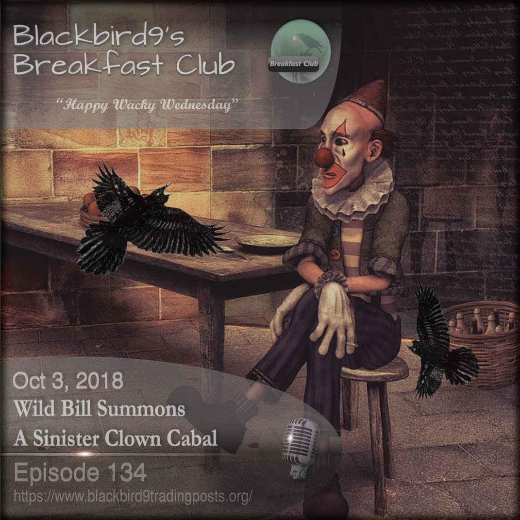 Wild Bill Summons A Sinister Clown Cabal - Blackbird9