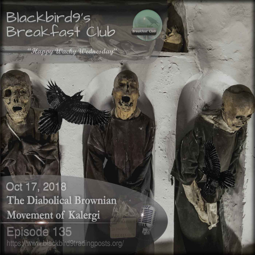 The Diabolical Brownian Movement of Kalergi - Blackbird9