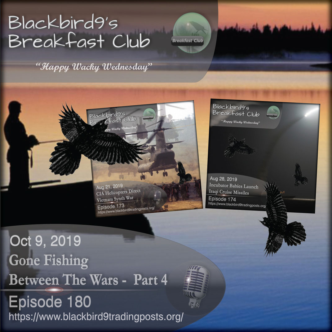 Gone Fishing Between The Wars Part 4 - Blackbird9