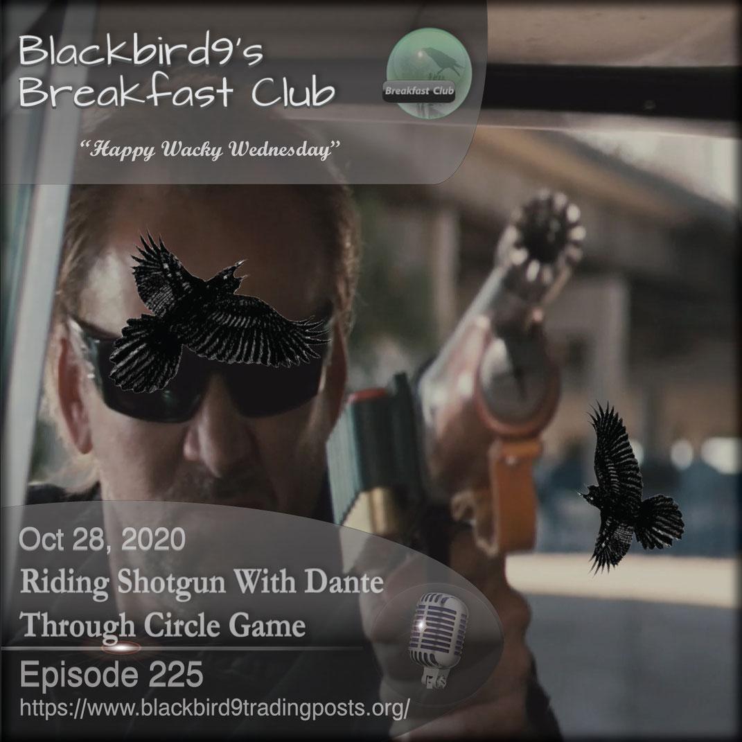 Riding Shotgun With Dante Through Circle Game - Blackbird9
