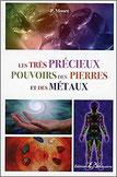 Les très précieux pouvoirs des pierres et des métaux, Pierres de Lumière, tarots, lithothérpie, bien-être, ésotérisme