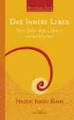 Das innere Leben - den Sinn des Lebens verwirklichen von Hazrat Inayat Khan - Verlag Heilbronn, der Sufiverlag - Mystische Texte Band 1