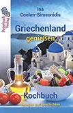 Griechenland genießen - Kochbuch Rezepte und Geschichten