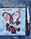 Türkisch Grillen - Izgara Alaturka Fleisch, Fisch, Vegetarisch