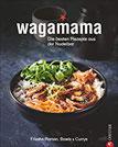 Kochbuch Wagamana - Über 80 Rezepte für Ramen-Nudeln, Bowls, Currys und Suppen aus der berühmten Wagamama-Nudelbar. Die echte japanische Küche - ... ausgewogen. Frische Ramen, Bowls & Currys