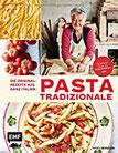 Pasta Tradizionale - Die Originalrezepte aus ganz Italien - Das geheime Wissen der Pasta Grannies