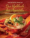 Das Kochbuch des Ayurveda Selbstheilung durch die ayurvedische Küche