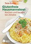Glutenfreie Hausmannskost Kochen und backen bei Zöliakie