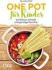 One Pot für Kinder 50 leckere, schnelle und günstige Gerichte