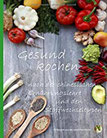 Gesund Kochen nach TCM Westliche Küche aus Sicht der Chinesischen Ernährungslehre und Stoffwechseltypen