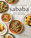Sababa Fresh, Sunny Flavors From My Israeli Kitchen A Cookbook