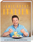 Jamie kocht Italien Aus dem Herzen der italienischen Küche