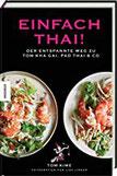 Einfach thai! Der entspannte Weg zu Tom Kha Gai, Pad Thai & Co. Thai-Kochbuch.