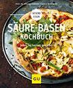 Säure-Basen-Kochbuch Mit basischen Rezepten jeden Tag genießen und in der Balance bleiben (GU Gesund Essen)