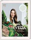 MODERN AYURVEDA Strahlend schön und gesund durch ganzheitliche Ernährung - über 100 vegane und vegetarische Rezepte (veganes Kochbuch) Strahlend ... und Dosha Test (PAPERISH Kochbuch)
