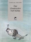 Der Löwenzahn hat Karies Annette Lose (Gedichte) und Dieter Gilfert (Bilder) Paperback 21 X 15 cm Projekte Verlag 188   Halle,   2002 68 Seiten, 52 Bilder, teilweise mehrfarbig www.projekte-verlag.de ISBN: 3-937027-05-X 8,-€