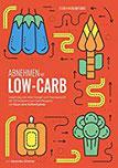 Abnehmen mit Low-Carb Langfristig und ohne Hunger zum Traumgewicht mit 133 leckeren Low-Carb Rezepten von Essen ohne Kohlenhydrate