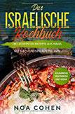 Das israelische Kochbuch Die leckersten Rezepte aus Israel - Mit Nachspeisen aus Tel Aviv Kulinarisch, vegetarisch und vegan