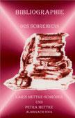 Petra Mettke, Karin Mettke-Schröder/Bibliographie des Schreibens/2004