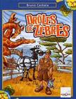 DRÔLE DE ZÈBRES +9ans, 2j